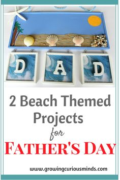 2 Beach Themed Father's Day Projects www.growingcuriousmind.com
