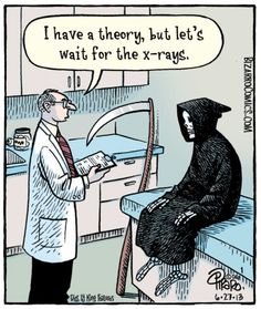 The Grim Reaper goes to the doctor. What do you think the doc's theory is?