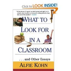 What to Look for in a Classroom: And Other Essays: Alfie Kohn: 9780787952839: Amazon.com: Books