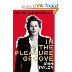 """I love this book. Duran Duran's John Taylor tell the stories of his life, and we realize that he is """"ordinary person"""""""