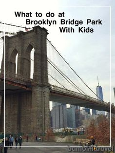 What to do at the Brooklyn Bridge Park with Kids | A must do for families visiting New York | Bambini Travel