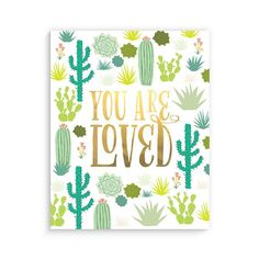 """Lucy Darling Cactus Garden """"You Are Loved"""" Gold Print. Cactus Decor, Cactus Flower, Cactus Cactus, Indoor Cactus, Hacks, Green Rooms, Gold Print, Nursery Wall Decor, Nursery Themes"""