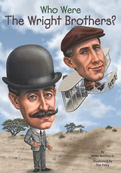 "Read ""Who Were the Wright Brothers?"" by James Buckley, Jr. As young boys, Orville and Wilbur Wright loved all things mechanical. As young men, they gained invaluable skills essent. Hermanos Wright, Wright Brothers, Book Study, Genre Study, The Brethren, Children's Literature, Great Books, Book Series, The Book"