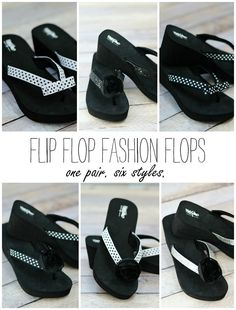Cool options for making over a single pair of flip flops. One pair, six different ways. Love these!