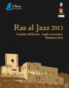 Ras al Jazz in Misilmeri near Palermo, Sicily | | July/September 2013 Jazz Festival | more info at www.rasaljazz.com