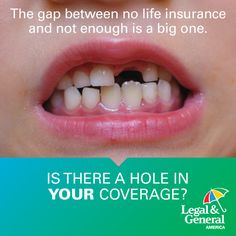 Is there a hole in your life insurance coverage?