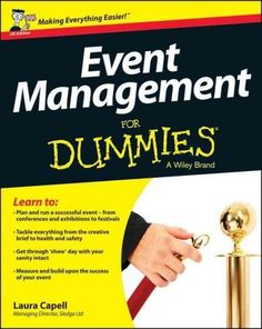 Whether you want to break into this burgeoning industry, or you simply need to plan an event and dont know where to start, theres something for all would-be event planners in Event Management For Dumm