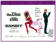 Gambit (1966). Starring Michael Caine and Shirley MacLaine.
