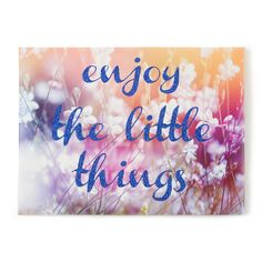 Enjoy the Little Things Wall Canvas