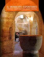 El monacato espontáneo : eremitas y eremitorios en el mundo medieval / [coordinadores, José Ángel García de Crtázar y Ramón Teja]
