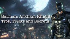Arkham Knight tips & tricks