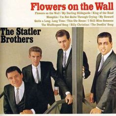 """Flowers On The Wall"" (1966, Columbia) by The Statler Brothers."