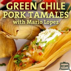 Mario Batali teamed up with TV host Mario Lopez to make a satisfying classic Green Chile Pork Tamales Recipe that you can really sink your teeth into.
