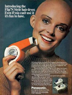 "Do women bald hair dryers announcing? So It was advertising in 1972. ""The most gruesome ads of all time..."" via marketingdirecto.com"