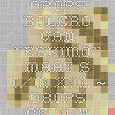 """DROPS Bolero van """"Eskimo"""". Maat S t/m XXL. ~ DROPS Design"""