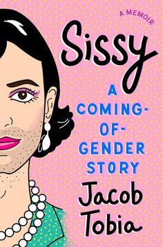 "Read ""Sissy A Coming-of-Gender Story"" by Jacob Tobia available from Rakuten Kobo. **THE NATIONAL BESTSELLER ""Transformative . If Tobia aspires to the ranks of comic memoirists like David Sedaris and M. Jazz Jennings, Free Pdf Books, Free Ebooks, This Is A Book, The Book, Coming Out, Transgender, Trauma, New Books"