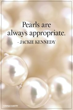 Pearls are my go to, trademark pieces of jewelry; and yes, always appropriate!