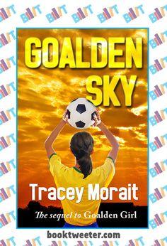 "See the Tweet Splash for ""Goalden Sky"" by Tracey Morait on BookTweeter #bktwtr"