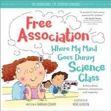 Buy Free Association Where My Mind Goes During Science Class by Barbara Esham at Mighty Ape NZ. Age range 4 to 8 Have you ever started to think about one thing and ended up thinking about something completely different? Growth Mindset Book, Mike Gordon, Free Association, Catch App, Eyes On The Prize, Adhd Kids, Gifted Kids, Book Publishing, Book Series