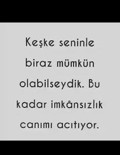 ANEKDOTLAR: Keşke....... Hurt Quotes, Love Quotes, Shakespeare, Goodbye Quotes, Qoutes About Love, Thing 1, Meaningful Quotes, Make Me Happy, Cool Words