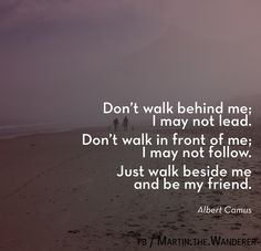Don't walk behind me; I may not lead... | Mind & Reality | Veränderungscoaching Martin Hoffmann