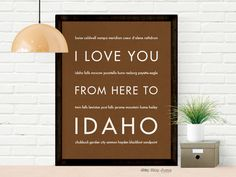 I Love You From Here To IDAHO art print