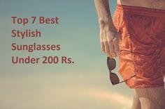 Top 7 Best Stylish Sunglasses Under 200 Rs.