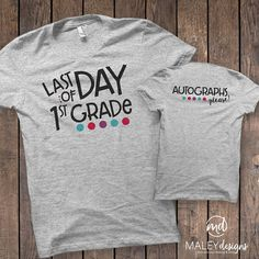 Autograph Shirt Last Day of School Shirt Last Day of