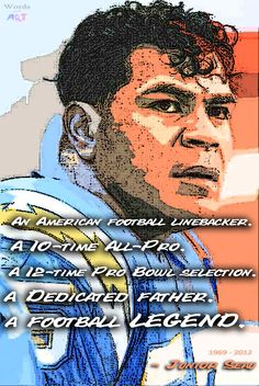 Junior Seau 1969-2012.   Congratulations!  Junior Seau was selected to the Pro Bowl Class of 2015 Hall of Fame.