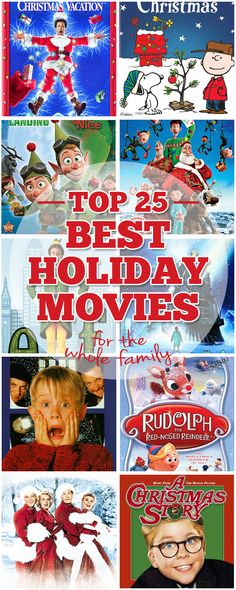 Top 25 Best Holiday Movies for the Whole Family Which one is your favorite