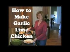 Leanne Ely from Saving Dinner  Teaches How to Make Garlic Lime Chicken