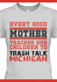 OSU Trash Talk Michigan Shirt   Ohio State Buckeyes   Pinterest ...