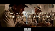 """Raiders of the Lost Ark"" -- The Long Take"