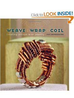 Weave, Wrap, Coil: Creating Artisan Wire Jewelry #jewelrymaking ...