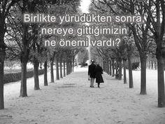 Birlikte yürüdükten sonra, nereye gittiğimizin ne önemi vardı... http://www.love.gen.tr/ #Aşk #Sevgi