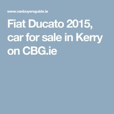 Fiat Ducato 2015, car for sale in Kerry on CBG.ie