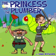 The cover for my story 'The Princess and the Plumber '. Artwork by Niki McFadden. Read Aloud, Kids And Parenting, Cool Kids, Kid Stuff, Audiobooks, Author, Comics, Princess, Reading