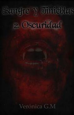 Sangre y Tinieblas - 2.Oscuridad - Sangre y Tinieblas - Oscuridad - VeronicaGM