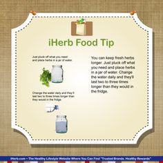 iHerb Food Tip: Make your fresh herbs last longer by putting them in water.