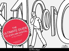 the-ultimate-guide-to-explain-digital-to-your-colleagues-v3 by Gregory Pouy via Slideshare