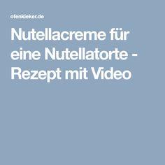 Nutellacreme für eine Nutellatorte - Rezept mit Video