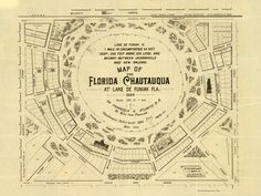 A map of the Florida Chautauqua at Lake DeFuniak in 1884. Chautauqua was a nationwide adult education movement popular in the late 19th and early 20th centuries. It was named for the small town in western New York where the concept originated. | Florida Memory