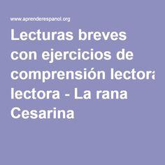 Lecturas breves con ejercicios de comprensión lectora - La rana Cesarina