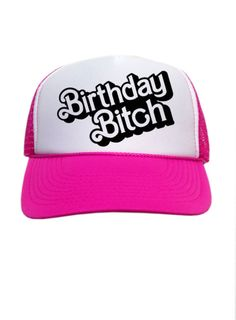 Birthday Bitch - Pink Trucker Hat Adjustable snapback hat with mesh trucker  style back Gorra Personalizadas c455a3698ec