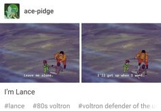 the 80s voltron was something man < 80'S Lance is me at times and LD Lance is me the other times