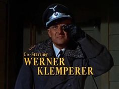 I loved Werner Klemperer as the ridiculously inept Colonel Wilhelm Klink on Hogan's Heroes.