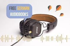 7 Free German Audiobooks for Beginners To Boost Your Listening Skills