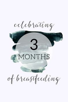 celebrating 3 months of breastfeeding Breastfeeding Quotes, Breastfeeding And Pumping, Starting Solids Baby, Pumping At Work, Breastfeeding Accessories, Breastmilk Storage, Baby Weaning, Quotes About Motherhood, Parent Resources