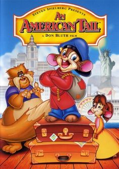an american tail. One of my favorite childhood movies