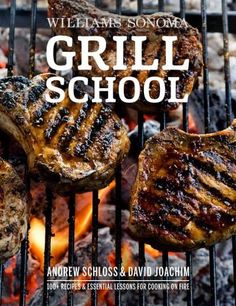 From New York Times bestselling authors and grill experts David Joachim and Andrew Schloss, comes Williams-Sonoma Grill School , the all-inclusive guide to grilling with easy-to-master lessons, failpr
